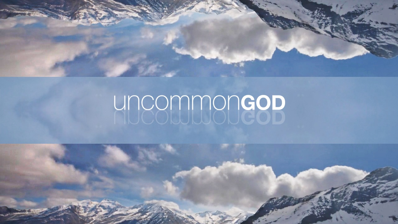 Uncommon God