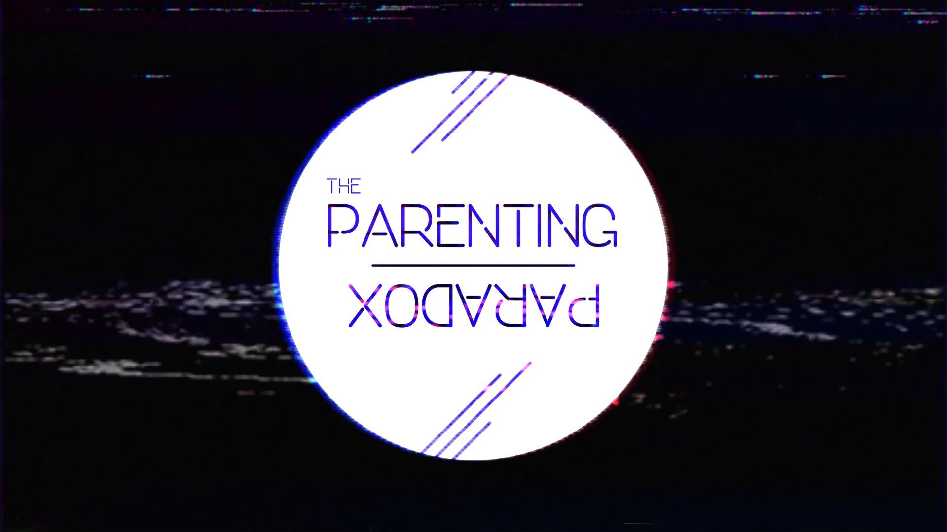 Parenting Paradox